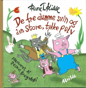 De tre dumme svin og den store, tykke pulv