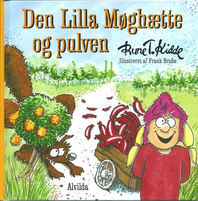 """""""Den Lilla Møghætte og Pulven"""". Illustreret af Frank Brahe."""